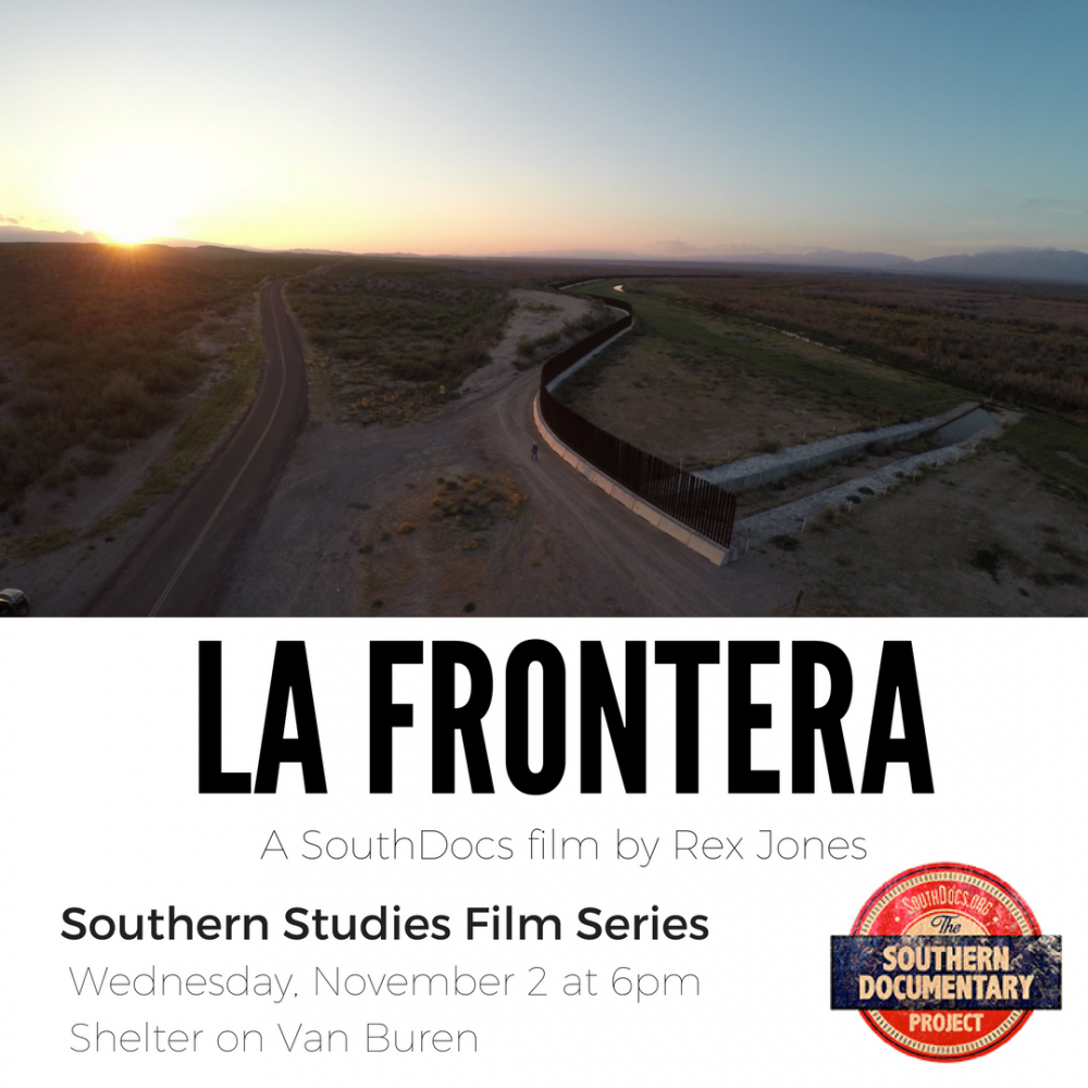 Southern Studies Film Series at Shelter Screening of LA FRONTERA @ Shelter on Van Buren | Oxford | Mississippi | United States