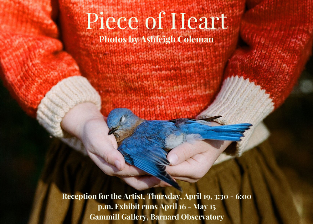 Gallery Reception for A PIECE OF HEART by Ashleigh Coleman @ Barnard Observatory