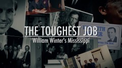 Clinton School Screening of The Toughest Job: William Winter's Mississippi @ Clinton School for Public Service | Little Rock | Arkansas | United States