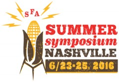 Southern Foodways Alliance Summer Symposium @ Nashville, TN